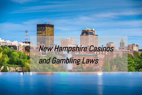 New Hampshire Casinos and Gambling Laws
