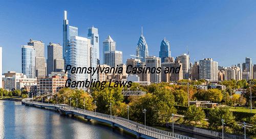 Pennsylvania Casinos and Gambling Laws
